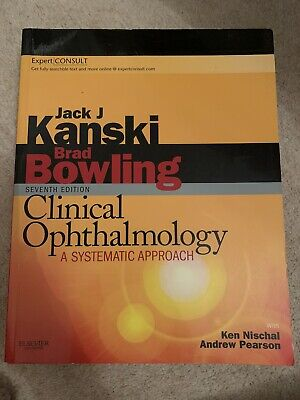 Clinical Ophthalmology: A Systematic Approach Jack J. Kanski And Brad Bowling • 85£