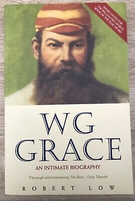 W G Grace - An Intimate Biography By Robert Low : Paperback : 312 Pages :  VGC • 3.99£