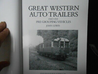 GWR. GREAT WESTERN AUTO TRAILERS Part One PRE-GROUPING VEHICLES By JOHN LEWIS • 6£