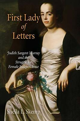 First Lady Of Letters: Judith Sargent Murray And The Struggle For Female Indepe • 22.69£