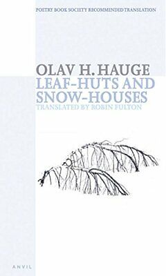 Leaf-huts And Snow-houses: Selected Poems, Paperback,  By Olav H. Hauge • 12.47£