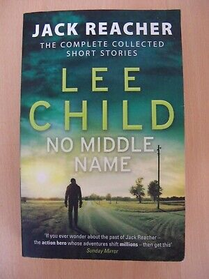 Lee Child   No Middle Name - Jack Reacher , The Complete Short Stories  • 5£