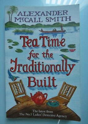 £4 • Buy Alexander McCall Smith, Tea Time For The Traditionally Built Paperback Free Post