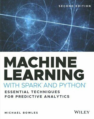 Machine Learning With Spark And Python Essential Techniques For... 9781119561934 • 23.64£