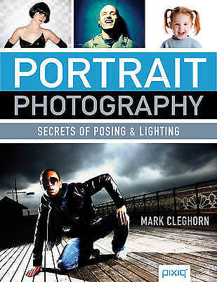 £6.80 • Buy Portrait Photography: Secrets Of Posing & Lighting By Mark Cleghorn (Paperback,