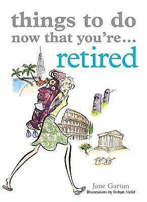 £3.20 • Buy Things To Do Now That You're Retired By Jane Garton (Paperback, 2008)