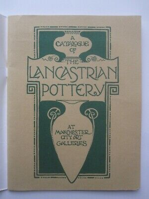 A Catalogue Of The Lancastrian Pottery At Manchester City Art Galleries • 9.50£