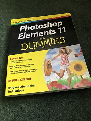 £9.99 • Buy Photoshop Elements 11 For Dummies By Ted Padova, Barbara Obermeier...