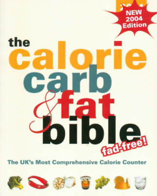 £3.28 • Buy The Calorie, Carb And Fat Bible: The UK's Most Comprehensive Calorie Counter, Tr