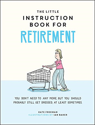 £8.10 • Buy The Little Instruction Book For Retirement: Tongue-in-Cheek Advice For The Newly