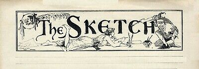 £25 • Buy 1894 THE SKETCH Magazine VALENTINE CARD Actress Eva Moore PHIL MAY Theatre (5500
