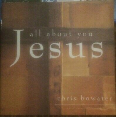£3.99 • Buy Chris Bowater : All About You, Jesus CD Album