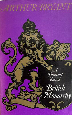 £10 • Buy A Thousand Years Of British Monarchy By Arthur Bryant (Hardcover, 1975) Signed