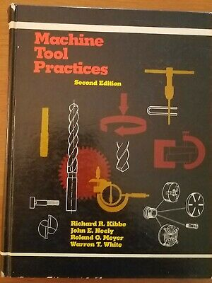 $5.75 • Buy MACHINE TOOL PRACTICES Hardcover (Neely Kibbe Meyer White) 2nd Edition 1982
