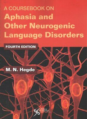 £101.46 • Buy A Coursebook On Aphasia And Other Neurogenic Language Disorders 9781944883096