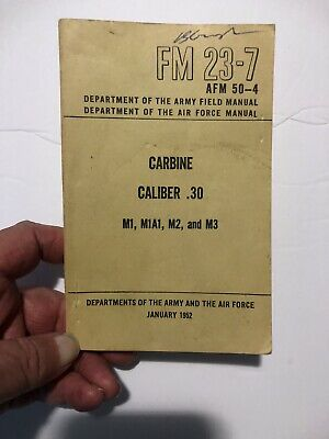 $45 • Buy US Army 1952 FM 23-7 Carbine Caliber .30 M1, M1A1, M2, And M3 1952 Paper Back