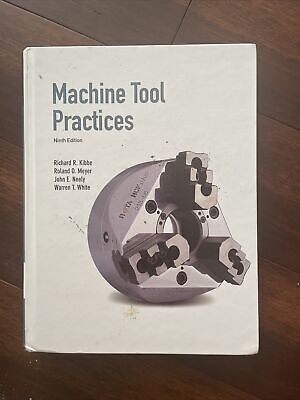 $27.80 • Buy Machine Tool Practices (9th Edition) - Hardcover By Kibbe, Richard R. - GOOD