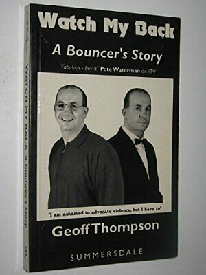 £6.55 • Buy Watch My Back: A Bouncer's Story, Geoff Thompson, Used; Good Book