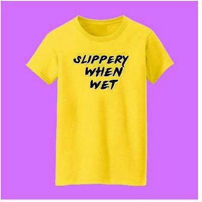 £8.99 • Buy Slippery When Wet - Unisex T-Shirt- Small To 2XLarge - MR0094