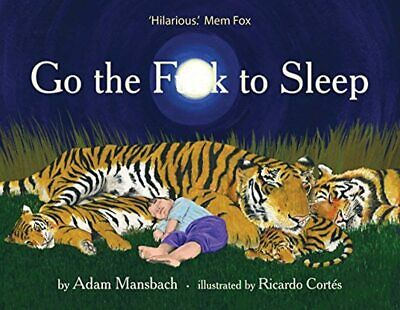 AU19.82 • Buy Brand New Go The Fuck To Sleep HARDCOVER BOOK By Adam Mansbach AU