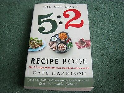 £4.75 • Buy The Ultimate 5:2 Diet Recipe Book: Easy, Calorie Counted Fast Day Meals You'll L