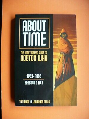 £6.99 • Buy About Time 1: The Unauthorized Guide To Doctor Who (Seasons 1 To 3), Tat Wood,