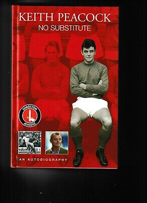 £9.75 • Buy KEITH PEACOCK - Charlton Athletic - Hand Signed Autobiography
