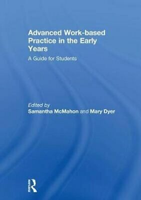 £97.45 • Buy Advanced Work-based Practice In The Early Years A Guide For Stu... 9780815396550