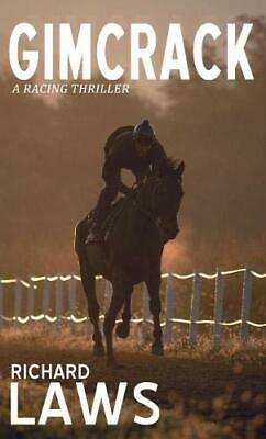 £3.27 • Buy Gimcrack: A British Horse Racing Thriller, Laws, Richard, Used; Good Book