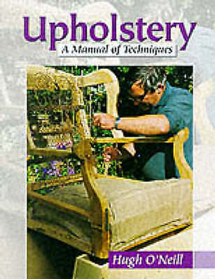 £5.12 • Buy Upholstery: A Manual Of Techniques O'Neill, Hugh Good Book