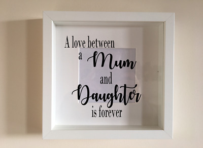 £2.49 • Buy Box Frame Vinyl Decal Sticker Wall Art Quote A Love Between A Mum And Daughter