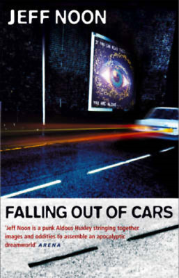 £3.50 • Buy Falling Out Of Cars, Jeff Noon, Used; Good Book