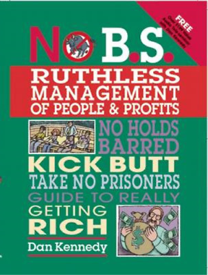 £3.97 • Buy No B.S. Ruthless Management Of People And Profits, Kennedy, Dan S, Used; Good Bo