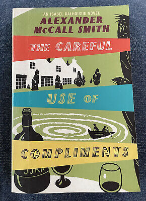 AU4 • Buy The CAREFUL USE Of COMPLIMENTS - Alexander McCall Smith - (Isabel Dalhousie)