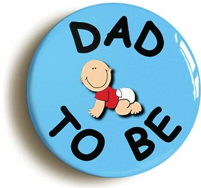 £2.49 • Buy DAD TO BE BADGE BUTTON PIN (1inch/25mm Diameter) MUM NEW BABY BIRTH PREGNANCY