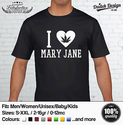 I Love Mary Jane T Shirt Cannabis 420 Wiz Smoke Khalifa Marijuana Addicted Ganja • 17.99£