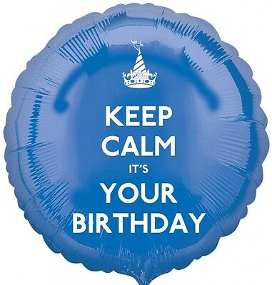 KEEP CALM - IT's YOUR BIRTHDAY Blue 18  Round Foil Helium BALLOON Party • 2.49£