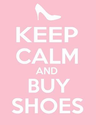 KEEP CALM AND BUY SHOES GLOSSY POSTER PICTURE PHOTO PRINT Carry On Funny 2312 • 13.95£