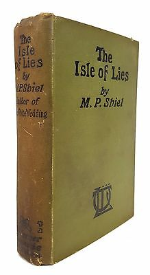 $63 • Buy M.P. Shiel  The Isle Of Lies  FIRST EDITION, FIRST STATE Hardback London [1909]