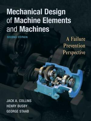 $149 • Buy Mechanical Design Of Machine Elements And Machines By G. Staab, Jack A. Collins