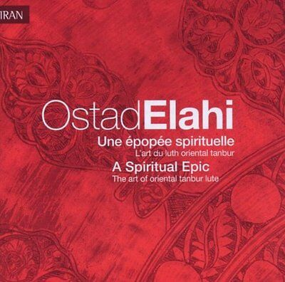Ostad Elahi - A Spiritual Epic: The Art Of Oriental Tanbur Lute [CD] • 9.04£