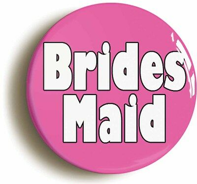 £2.49 • Buy BRIDESMAID BADGE BUTTON PIN (Size Is 1inch/25mm Diameter) WEDDING NOVELTY