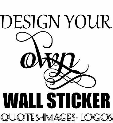 £9.50 • Buy Personalised Wall Sticker Custom Stickers Vinyl Decal Design Your Own Quote