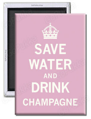 £1.99 • Buy Save Water And Drink Champagne – Fridge Magnet