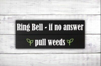 Ring Bell Pull Weeds Front Door Sign | Doorbell Sign | Funny Door Hanger • 13.88£