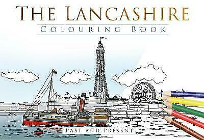 The Lancashire Colouring Book: Past And Present - 9780750978910 • 8.37£