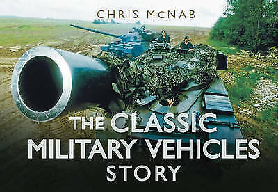 The Classic Military Vehicles Story - 9780752464220 • 11.76£