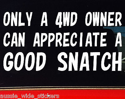 AU6.90 • Buy GOOD SNATCH 4x4 Stickers Aussie BNS 4WD Ute Funny 200mm