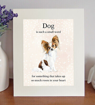 £7.50 • Buy Papillon  Dog Is Such A Small Word...  8x10 Picture/Print, Sentimental Gift