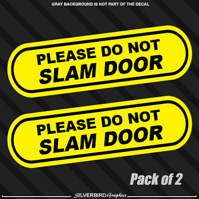 $3.49 • Buy 2x Please Do Not Slam Door Car Window Sticker Decal Vehicle Business Service